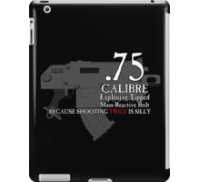 Because Shooting Twice is Silly iPad Case/Skin