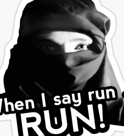 When I say run … RUN! Sticker