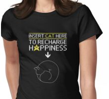INSERT CAT HERE TO RECHARGE HAPPINESS Womens Fitted T-Shirt
