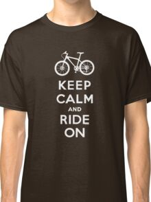 Keep Calm and Ride On mountain bike white fonts Classic T-Shirt