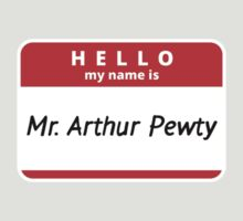 Hello! My name is Mr. Arthur Pewty by AAA-Ace