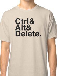 Ctrl + Alt + Delete Classic T-Shirt