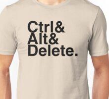 Ctrl + Alt + Delete Unisex T-Shirt