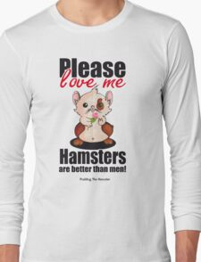 Pudding the Hamster - Please love me Long Sleeve T-Shirt