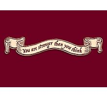 You are stronger than you think Photographic Print