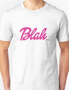 Blah Barbie Unisex T-Shirt