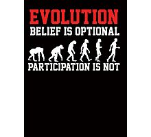 Evolution - belief is optional, participation is not Photographic Print