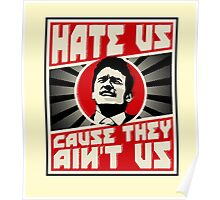 Hate us! Poster