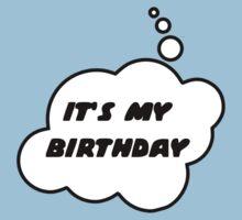 It's My Birthday by Bubble-Tees.com Kids Tee