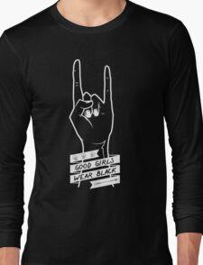 Good Girls Wear Black Long Sleeve T-Shirt