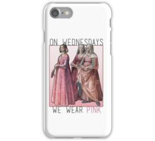 """On Wednesdays we wear pink"" Renaissance Ladies iPhone Case/Skin"