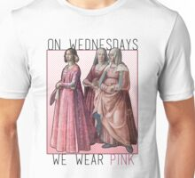 """On Wednesdays we wear pink"" Renaissance Ladies Unisex T-Shirt"