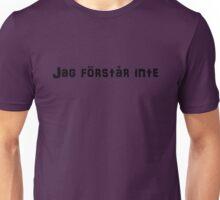 Jag förstår inte Unisex T-Shirt