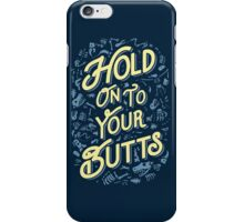 Hold Onto Your Butts (Fossils) iPhone Case/Skin