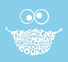 Cookie Monster Typography (white) by of Moose  and Men