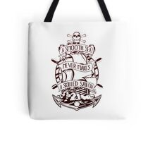 A Smooth Sea Never Makes A Skilled Sailor Tote Bag