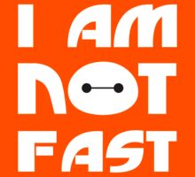 Baymax I Am Not Fast T Shirt Kids Clothes