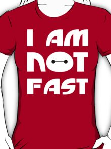 Baymax I Am Not Fast T Shirt T-Shirt