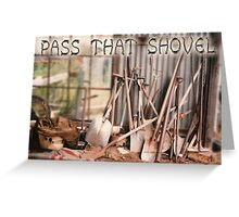 Which Shovel Did You Want? © Greeting Card