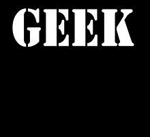 GEEK, any smart person with an obsessive interest. WHITE by TOM HILL - Designer