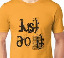 awesome just do it design Unisex T-Shirt