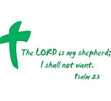 The LORD is my shepherd; I shall not want Photographic Print