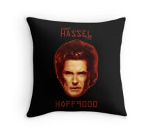 Don't HASSEL the HOFF9000 Throw Pillow