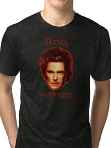 Don't HASSEL the HOFF9000 Tri-blend T-Shirt