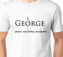 please stop killing characters Unisex T-Shirt