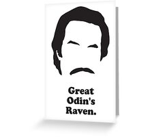 Ron Burgundy - Great Odin's Raven! Greeting Card