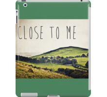 Close To Me iPad Case/Skin