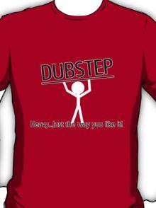 Heavy Dub! T-Shirt