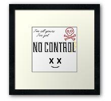 NO CONTROL Framed Print