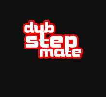 Dub Step Mate! Unisex T-Shirt