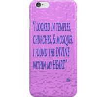 The DIVINE within my HEART ~ Rumi iPhone Case/Skin