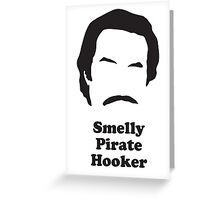 Ron Burgundy - Smelly Pirate Hooker Greeting Card