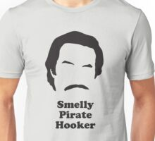 Ron Burgundy - Smelly Pirate Hooker Unisex T-Shirt