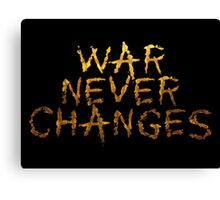 WAR NEVER CHANGES. Fallout Quote, Cool Typography Design Canvas Print