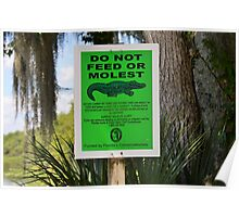 DO NOT FEED THE ALLIGATORS Poster