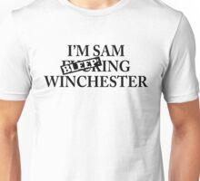 I'm Sam BLEEPing Winchester Unisex T-Shirt