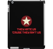 They Hate Us 'Cause They Ain't US iPad Case/Skin