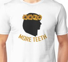 We Need More Teeth Unisex T-Shirt