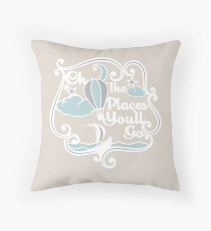 Oh the places you'll go Throw Pillow