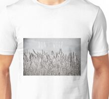 Don't Weep Unisex T-Shirt