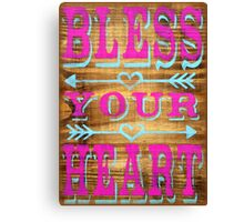 Bless your Heart - Southern Saying Canvas Print