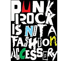 Punk is not a fashion accessory  - colour Photographic Print