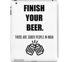 Funny shirt - Finish your beer - Beer shirt iPad Case/Skin