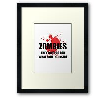 Funny shirt - ZOMBIES They love you - Funny clothes Framed Print
