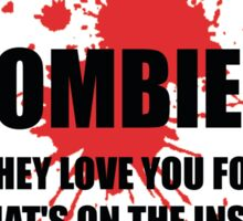 Funny shirt - ZOMBIES They love you - Funny clothes Sticker