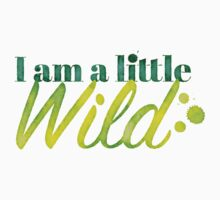 I am a little WILD Kids Tee